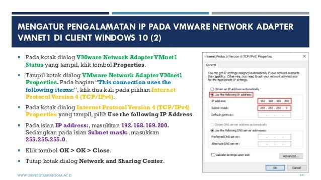 MENGATUR PENGALAMATAN IP PADA VMWARE NETWORK ADAPTER VMNET1 DI CLIENT WINDOWS 10 (2)  Pada kotak dialog VMware Network Ad...