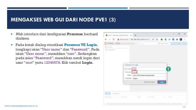 MENGAKSES WEB GUI DARI NODE PVE1 (3)  Web interface dari konfigurasi Proxmox berhasil diakses.  Pada kotak dialog otenti...