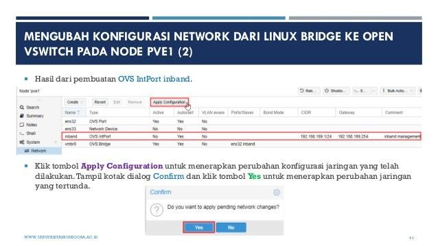 MENGUBAH KONFIGURASI NETWORK DARI LINUX BRIDGE KE OPEN VSWITCH PADA NODE PVE1 (2)  Hasil dari pembuatan OVS IntPort inban...
