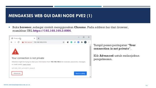 MENGAKSES WEB GUI DARI NODE PVE2 (1)  Buka browser, sebagai contoh menggunakan Chrome. Pada address bar dari browser, mas...
