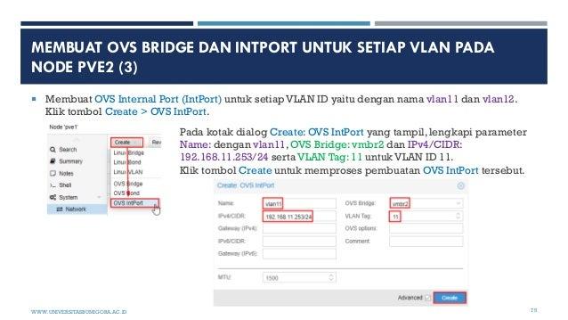 MEMBUAT OVS BRIDGE DAN INTPORT UNTUK SETIAP VLAN PADA NODE PVE2 (3)  Membuat OVS Internal Port (IntPort) untuk setiap VLA...