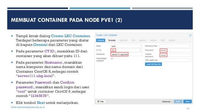 MEMBUAT CONTAINER PADA NODE PVE1 (2)  Tampil kotak dialog Create: LXC Container. Terdapat beberapa parameter yang diatur ...