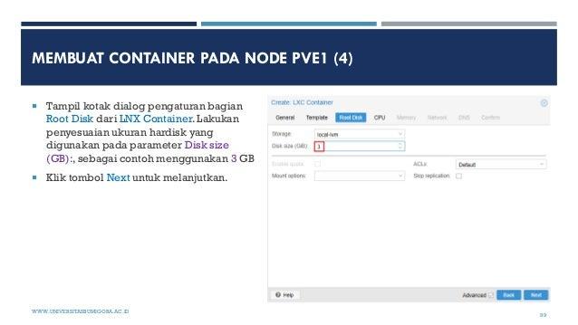 MEMBUAT CONTAINER PADA NODE PVE1 (4)  Tampil kotak dialog pengaturan bagian Root Disk dari LNX Container. Lakukan penyesu...