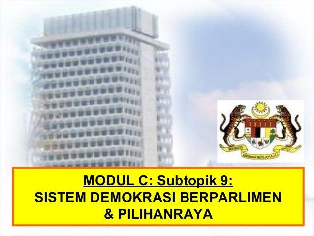 MODUL C: Subtopik 9: SISTEM DEMOKRASI BERPARLIMEN & PILIHANRAYA