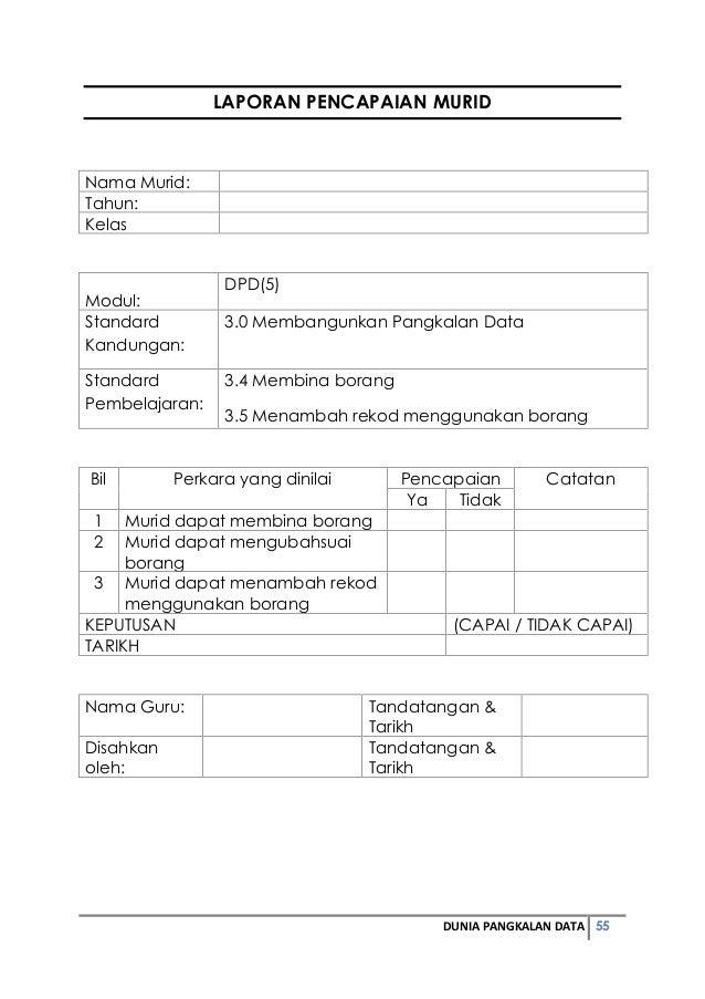 LAPORAN PENCAPAIAN MURID  DUNIA PANGKALAN DATA 55  Nama Murid:  Tahun:  Kelas  Modul:  DPD(5)  Standard  Kandungan:  3.0 M...