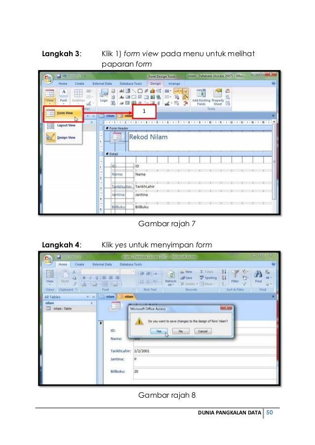 Langkah 3: Klik 1) form view pada menu untuk melihat  DUNIA PANGKALAN DATA 50  paparan form  1  Gambar rajah 7  Langkah 4:...