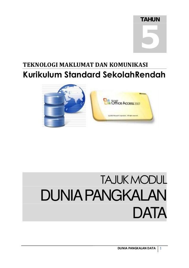 1DUNIA PANGKALAN DATA TEKNOLOGIMAKLUMATDANKOMUNIKASI Kurikulum Standard SekolahRendah TAJUKMODUL DUNIAPANGKALAN DATA TA...