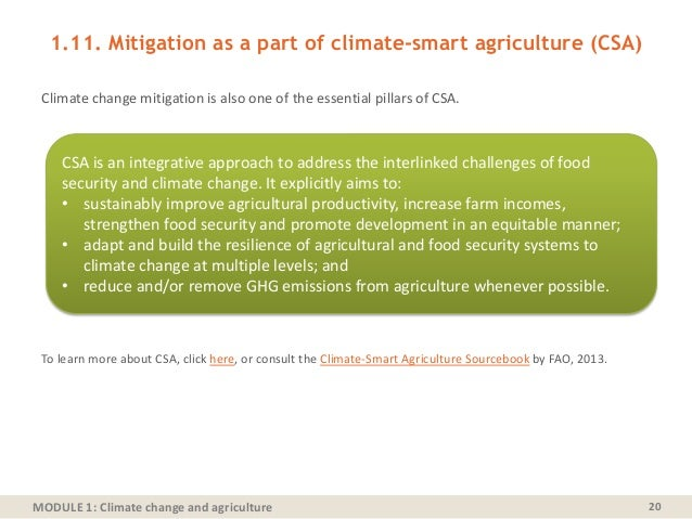 MODULE 1: Climate change and agriculture 1.11. Mitigation as a part of climate-smart agriculture (CSA) Climate change miti...