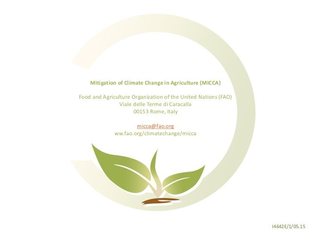 I4642E/1/05.15 Mitigation of Climate Change in Agriculture (MICCA) Food and Agriculture Organization of the United Nations...