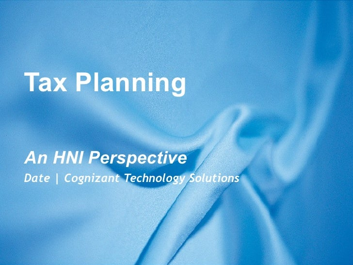 Tax Planning An HNI Perspective Date | Cognizant Technology Solutions