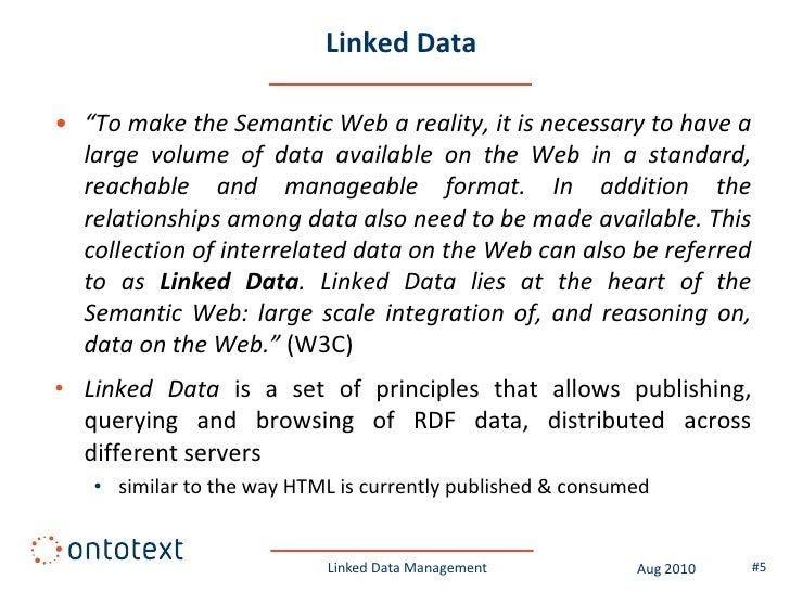 """Linked Data  • """"To make the Semantic Web a reality, it is necessary to have a   large volume of data available on the Web ..."""