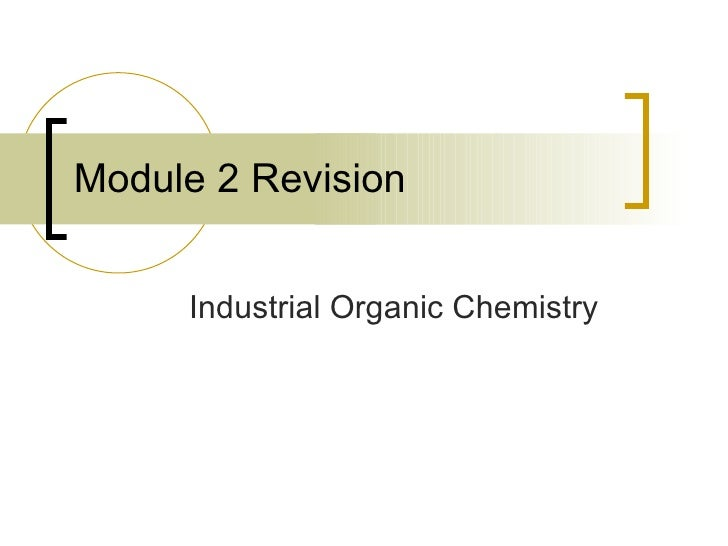Module 2 Revision Industrial Organic Chemistry
