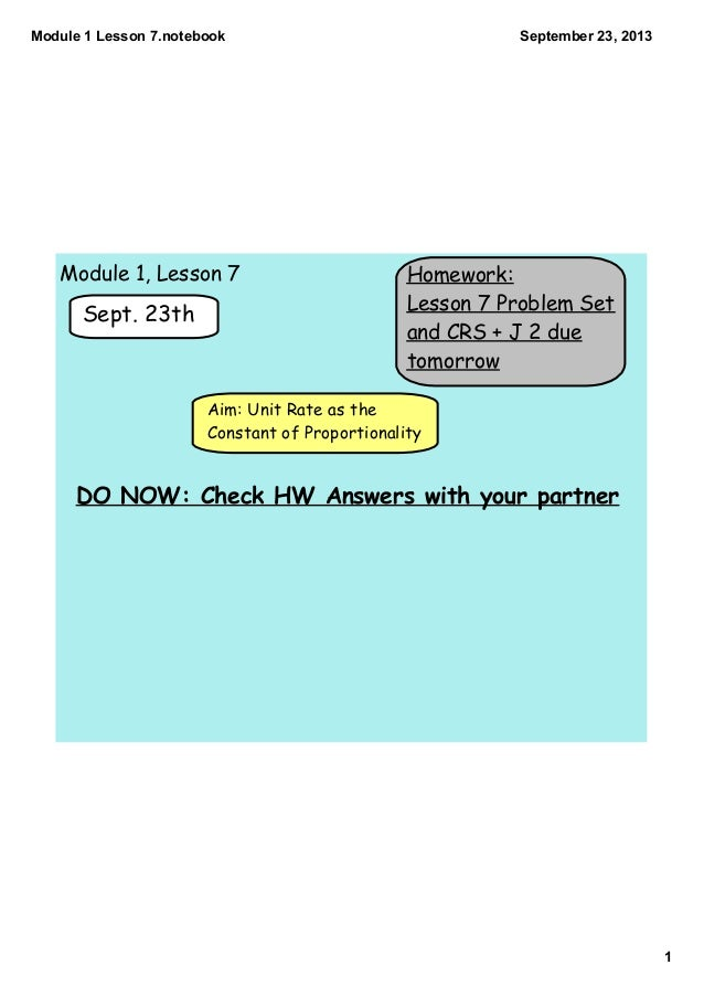 Module1Lesson7.notebook 1 September23,2013 Homework: Lesson 7 Problem Set and CRS + J 2 due tomorrow Sept. 23th Aim: ...