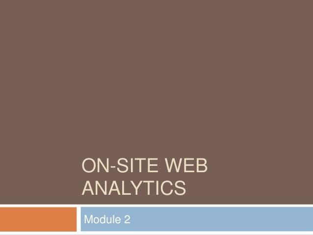 ON-SITE WEB ANALYTICS Module 2