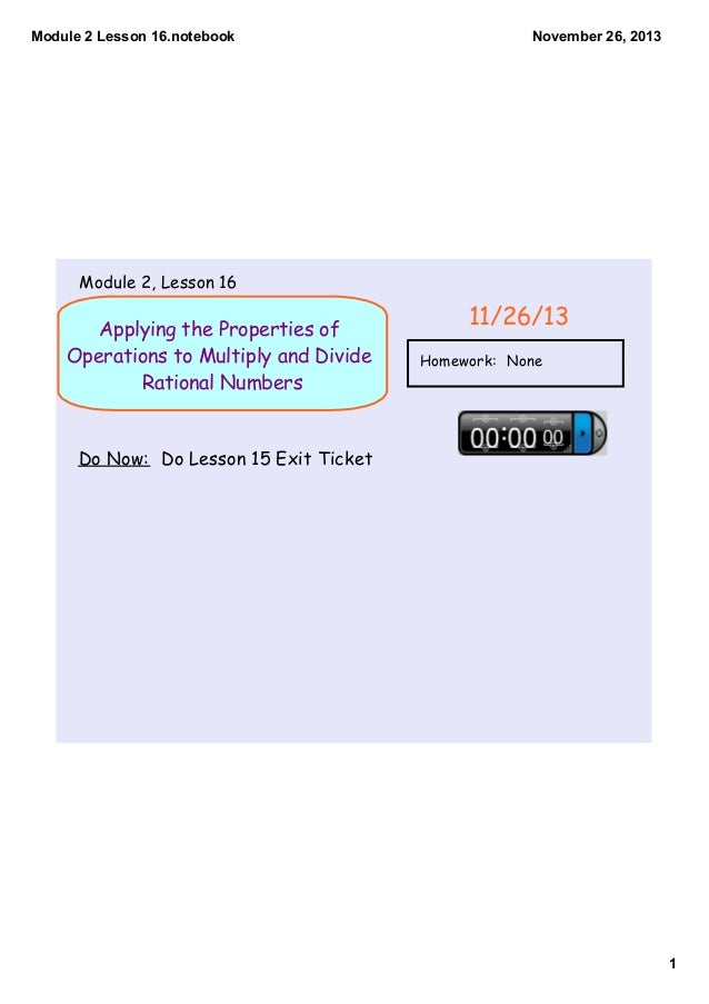 Module2Lesson16.notebook  November26,2013  Module 2, Lesson 16  Applying the Properties of Operations to Multiply and...