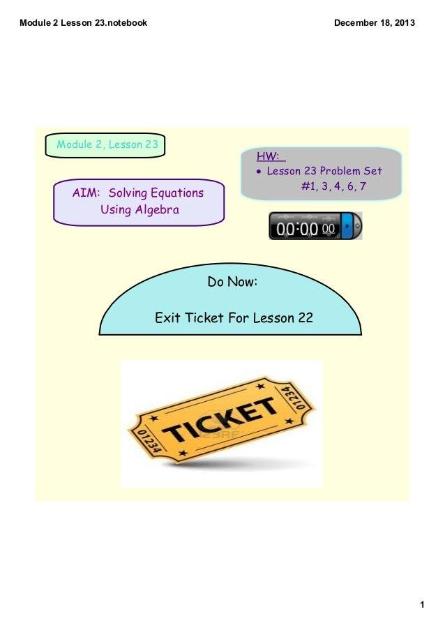 Module2Lesson23.notebook  December18,2013  Module 2, Lesson 23  AIM: Solving Equations Using Algebra  HW: • Lesson 23...