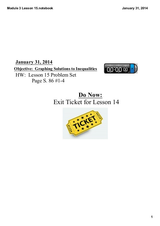 Module 3 Lesson 15.notebook  January 31, 2014  January 31, 2014 Objective:  Graphing Solutions to Inequalities  HW:  Lesso...