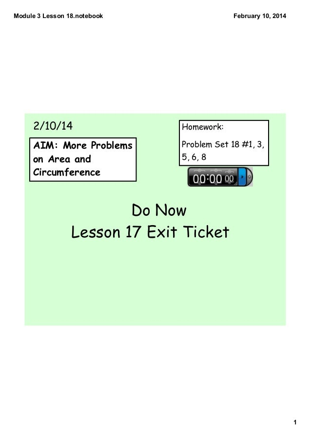 Module 3 Lesson 18.notebook  February 10, 2014  2/10/14  Homework:  AIM: More Problems on Area and Circumference  Problem ...