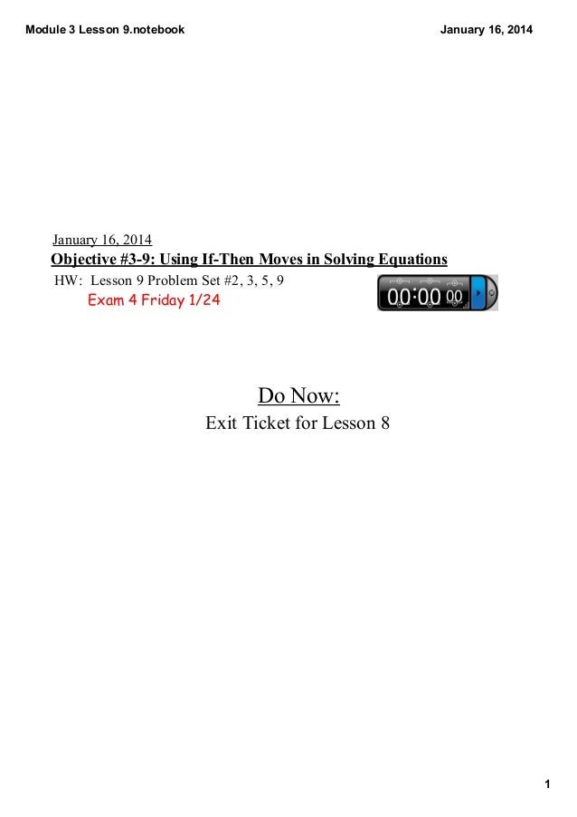 Module 3 Lesson 9.notebook  January 16, 2014  January 16, 2014  Objective #3­9: Using If­Then Moves in Solving Equations H...