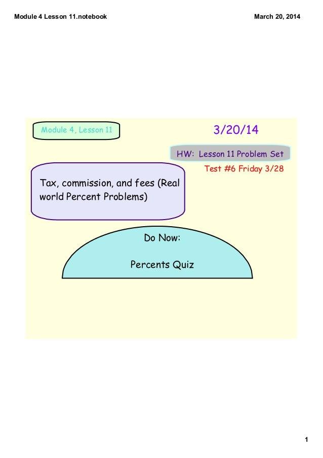 Module4Lesson11.notebook 1 March20,2014 3/20/14Module 4, Lesson 11 HW: Lesson 11 Problem Set Do Now: Percents Quiz Ta...