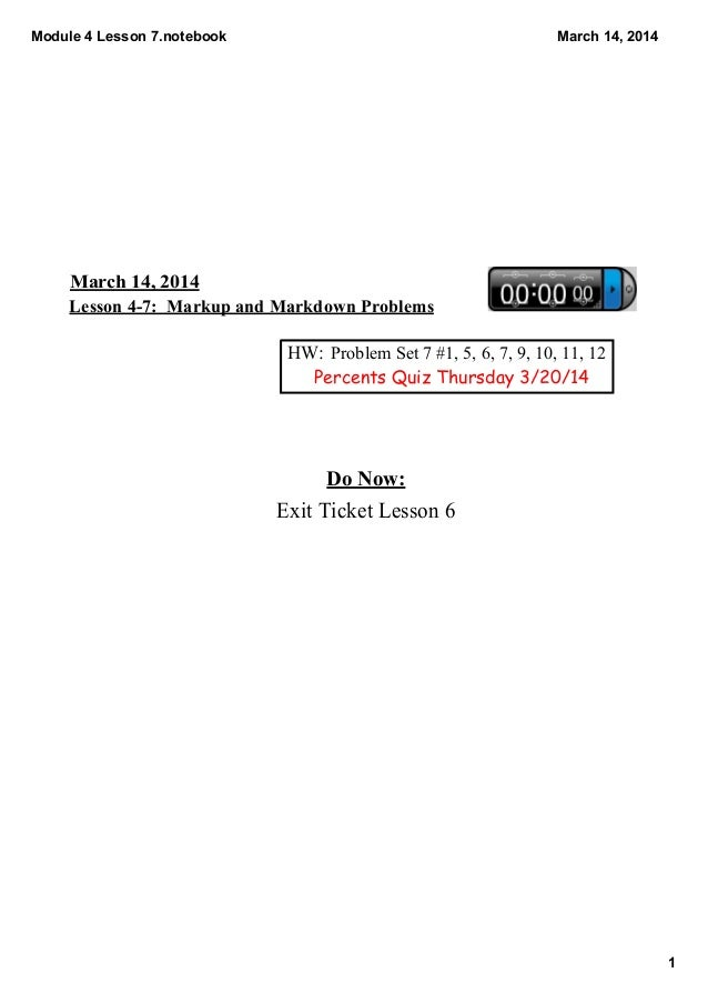 Module4Lesson7.notebook 1 March14,2014 March14,2014 Lesson47:MarkupandMarkdownProblems HW: ProblemSet7#1,...