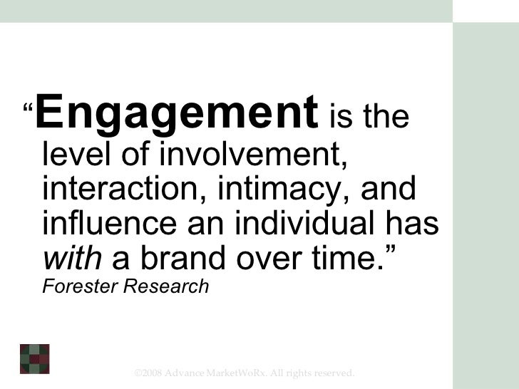 """<ul><li>"""" Engagement  is the level of involvement, interaction, intimacy, and influence an individual has  with  a brand o..."""