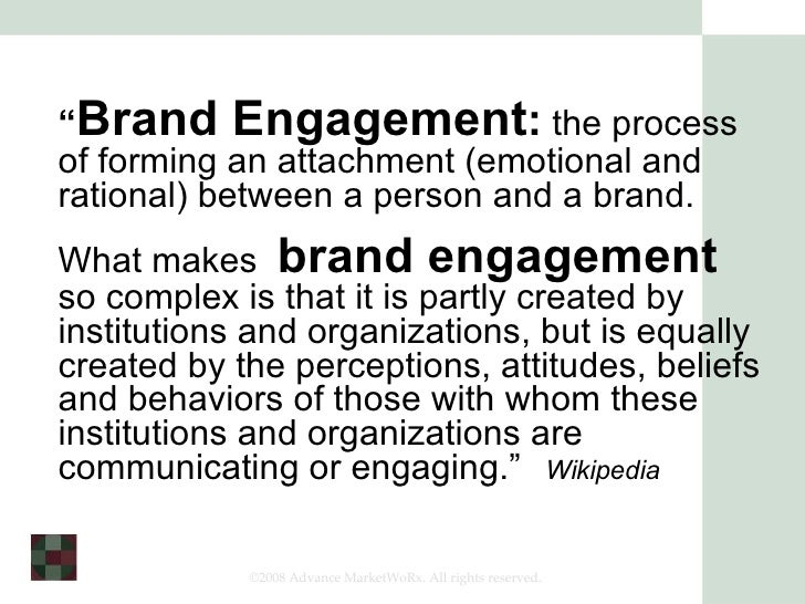 """<ul><li>"""" Brand Engagement :  the process of forming an attachment (emotional and rational) between a person and a brand. ..."""