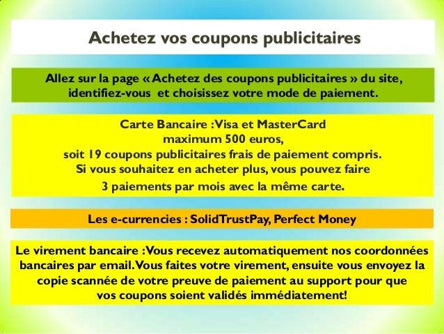 Achetez vos coupons publicitaires Carte Bancaire :Visa et MasterCard maximum 500 euros, soit 19 coupons publicitaires frai...