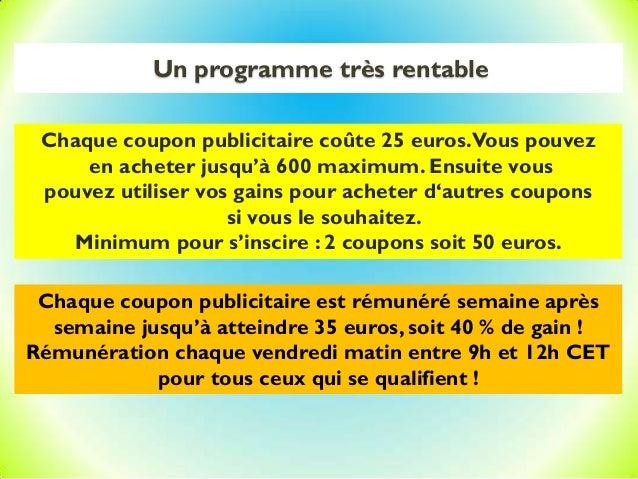 Un programme très rentable Chaque coupon publicitaire coûte 25 euros.Vous pouvez en acheter jusqu'à 600 maximum. Ensuite v...