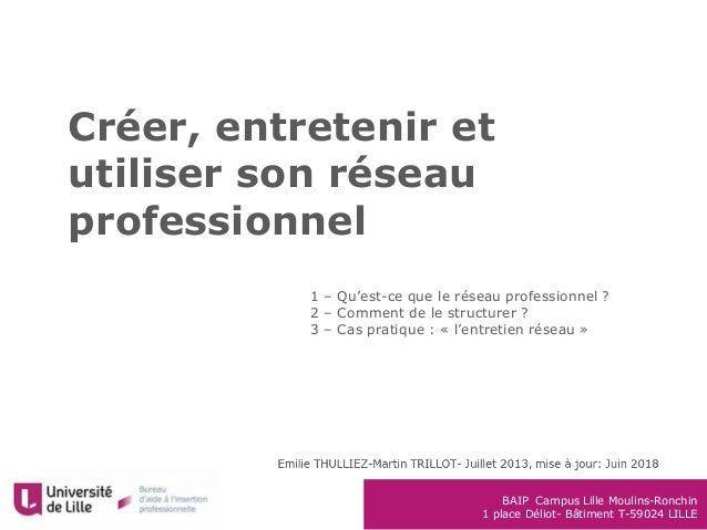 BAIP Campus Lille Moulins-Ronchin 1 place Déliot- Bâtiment T-59024 LILLE Créer, entretenir et utiliser son réseau professi...