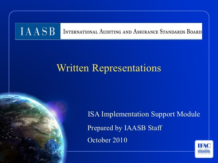 Written Representations      ISA Implementation Support Module      Prepared by IAASB Staff      October 2010