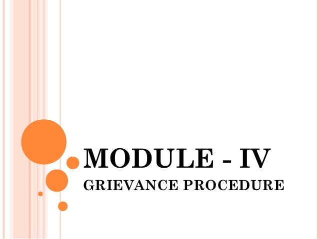 MODULE - IVGRIEVANCE PROCEDURE