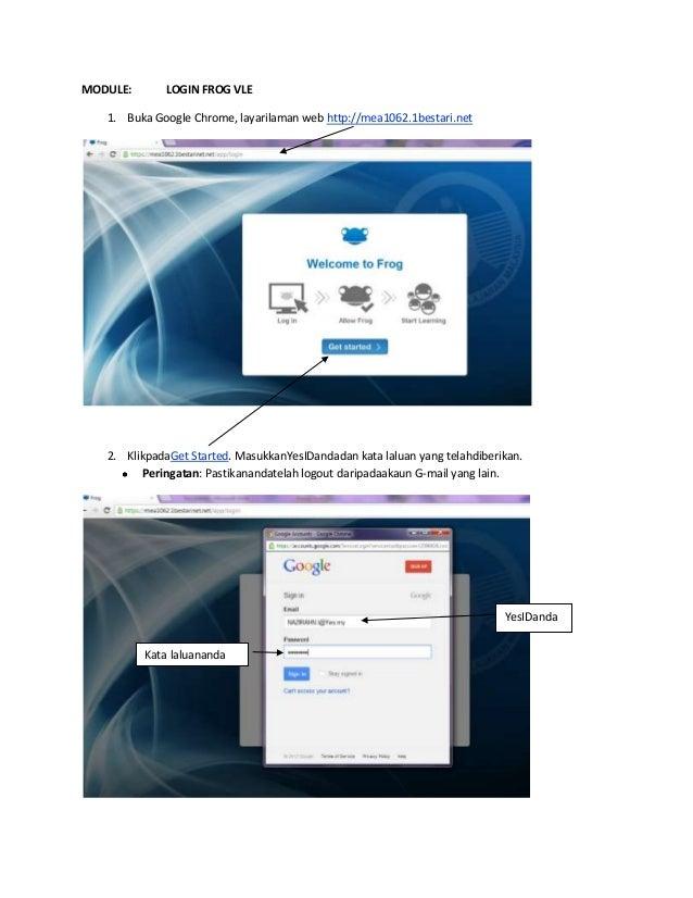 MODULE: LOGIN FROG VLE1. Buka Google Chrome, layarilaman web http://mea1062.1bestari.net2. KlikpadaGet Started. MasukkanYe...