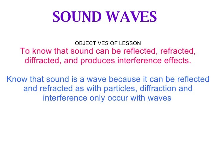properties of sound waves How you hear sound amplitude properties of sound waves wwwtechwillsaveuscom education@techwillsaveuscom when an object or substance vibrates, it produces sound.