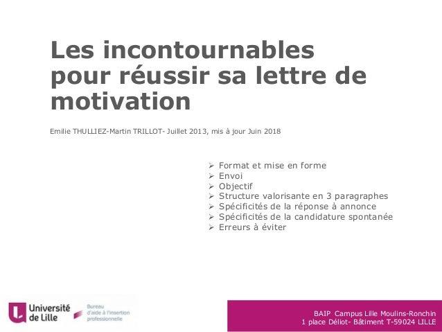 BAIP Campus Lille Moulins-Ronchin 1 place Déliot- Bâtiment T-59024 LILLE Les incontournables pour réussir sa lettre de mot...