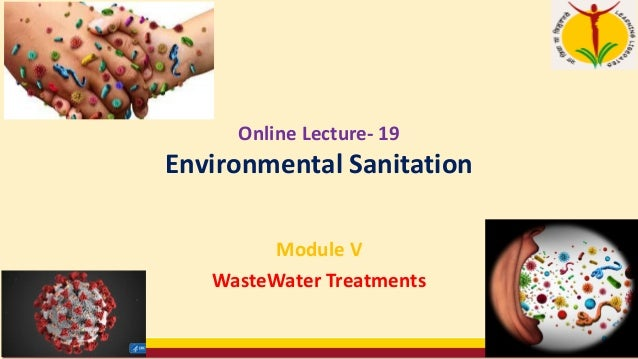 Online Lecture- 19 Environmental Sanitation Module V WasteWater Treatments