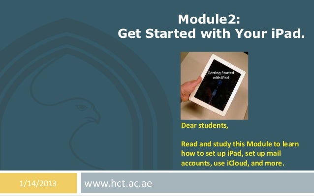 Module2:                  Get Started with Your iPad.                            Dear students,                           ...