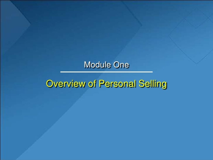Module One<br />Overview of Personal Selling<br />