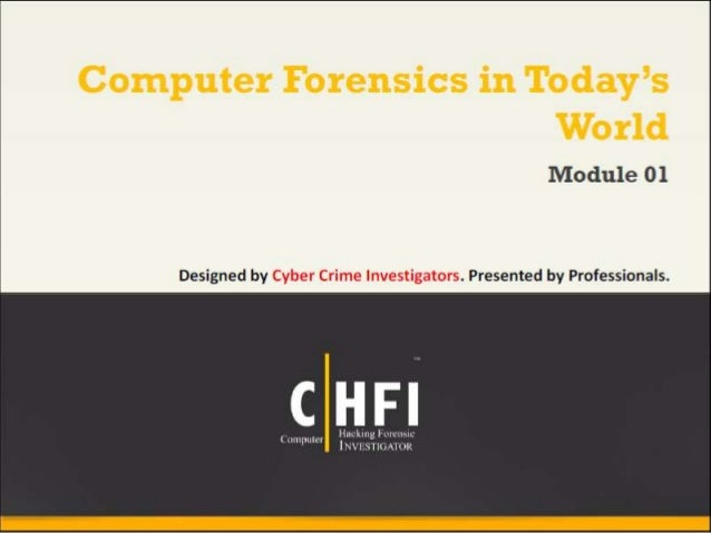Module 01 computer forensics in todays world