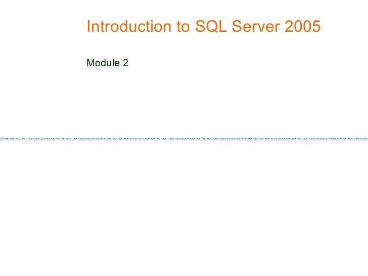 Introduction to SQL Server 2005  Module 2