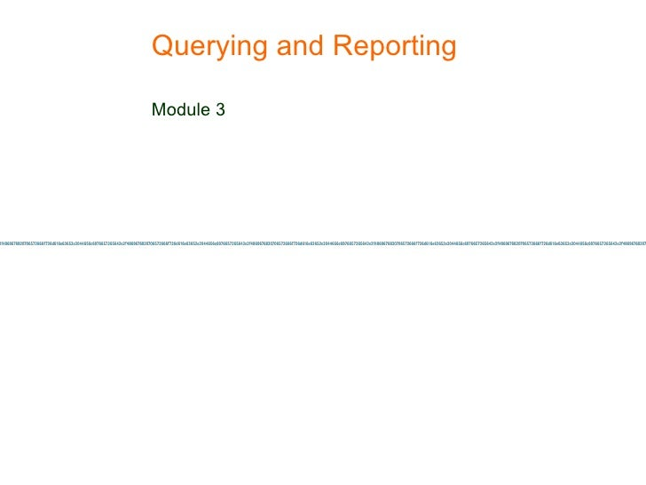 Querying and Reporting  Module 3