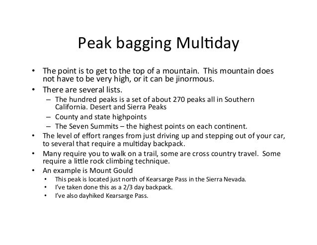 Peak  bagging  Mul-day   • The  point  is  to  get  to  the  top  of  a  mountain.    This...