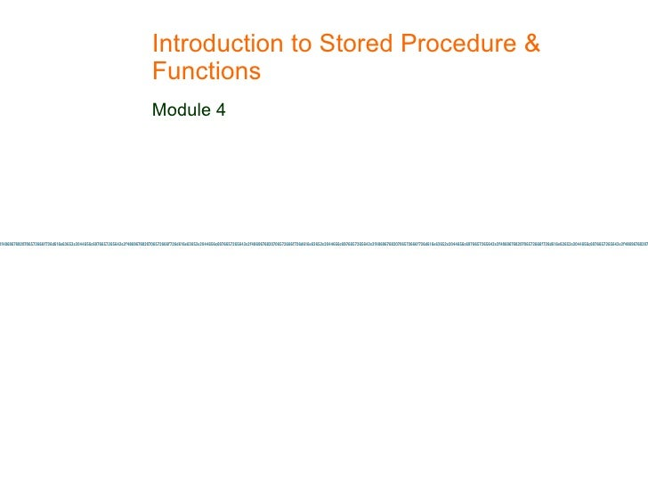 Introduction to Stored Procedure & Functions  Module 4