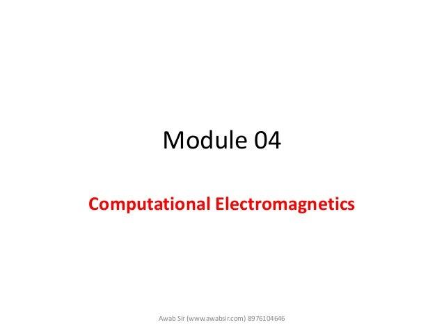 Module 04 Computational Electromagnetics Awab Sir (www.awabsir.com) 8976104646