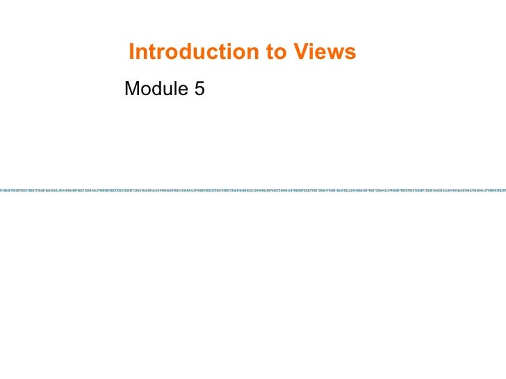 Introduction to Views Module 5