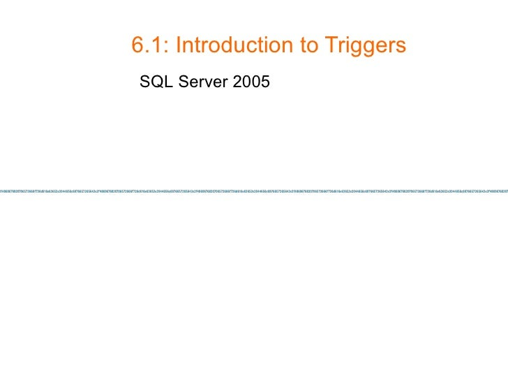 6.1: Introduction to Triggers   SQL Server 2005