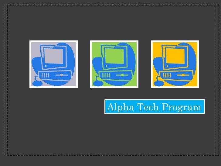Alpha Tech Program