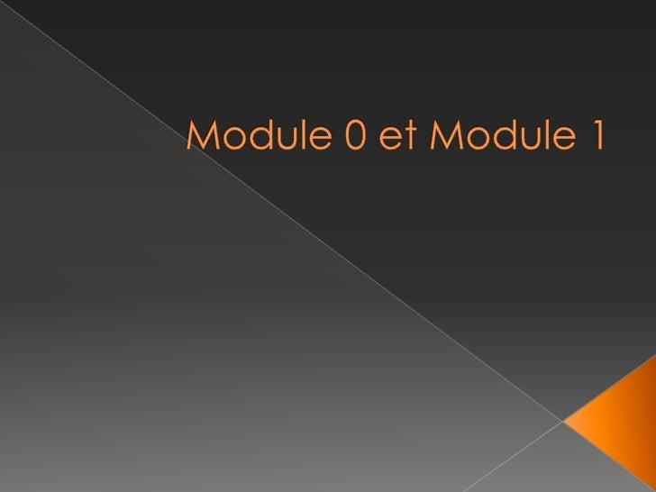 Module 0 et Module 1<br />