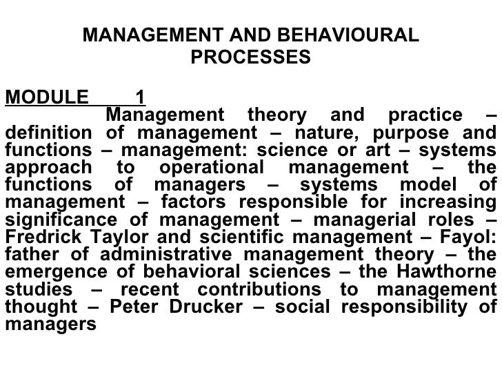 MANAGEMENT AND BEHAVIOURAL PROCESSES MODULE 1 Management theory and practice – definition of management – nature, purpose ...