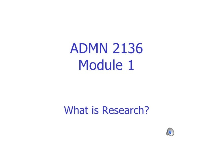 ADMN 2136 Module 1 What is Research?